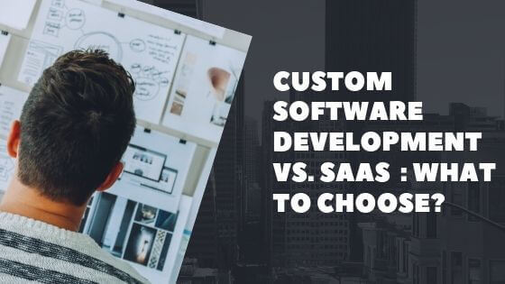custom-software-development-vs-saas